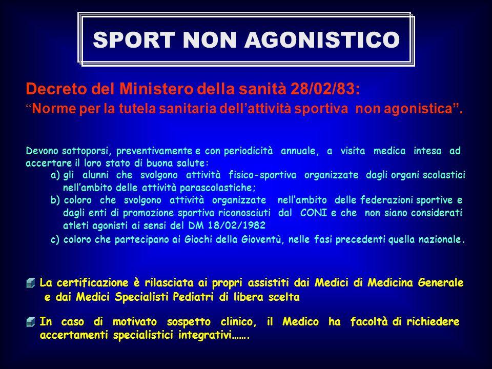 Decreto del Ministero della sanità 28/02/83: Norme per la tutela sanitaria dellattività sportiva non agonistica. Devono sottoporsi, preventivamente e