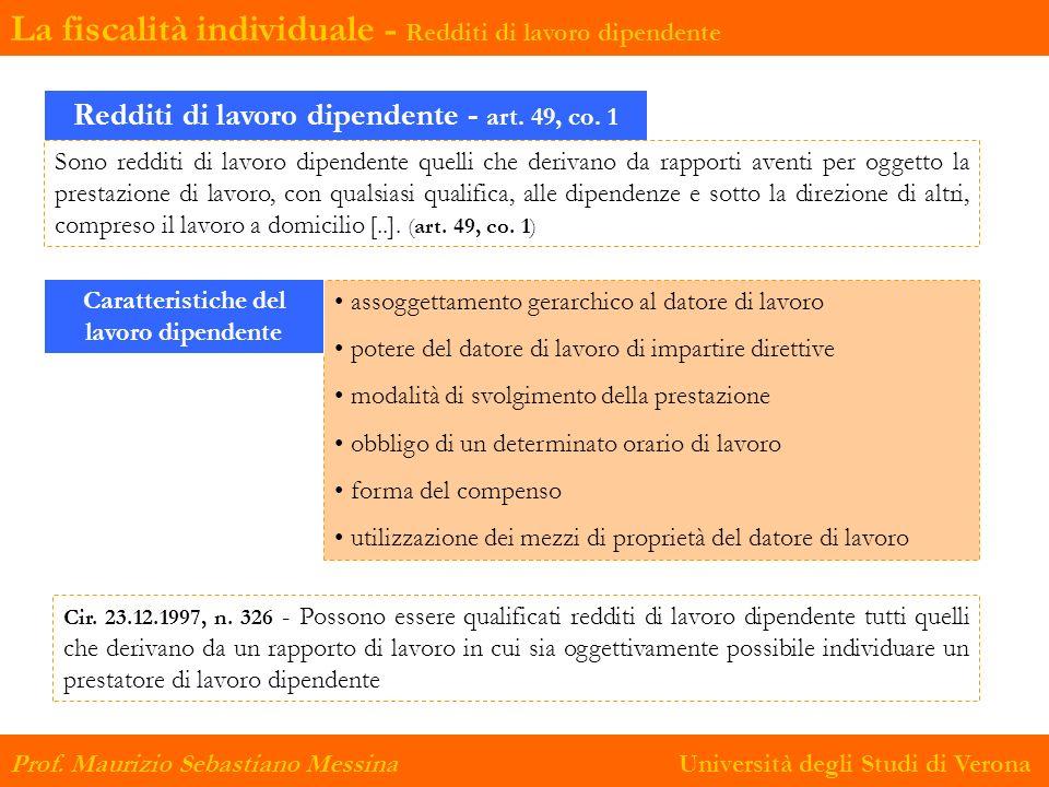 Redditi di lavoro dipendente - art. 49, co. 1 Sono redditi di lavoro dipendente quelli che derivano da rapporti aventi per oggetto la prestazione di l