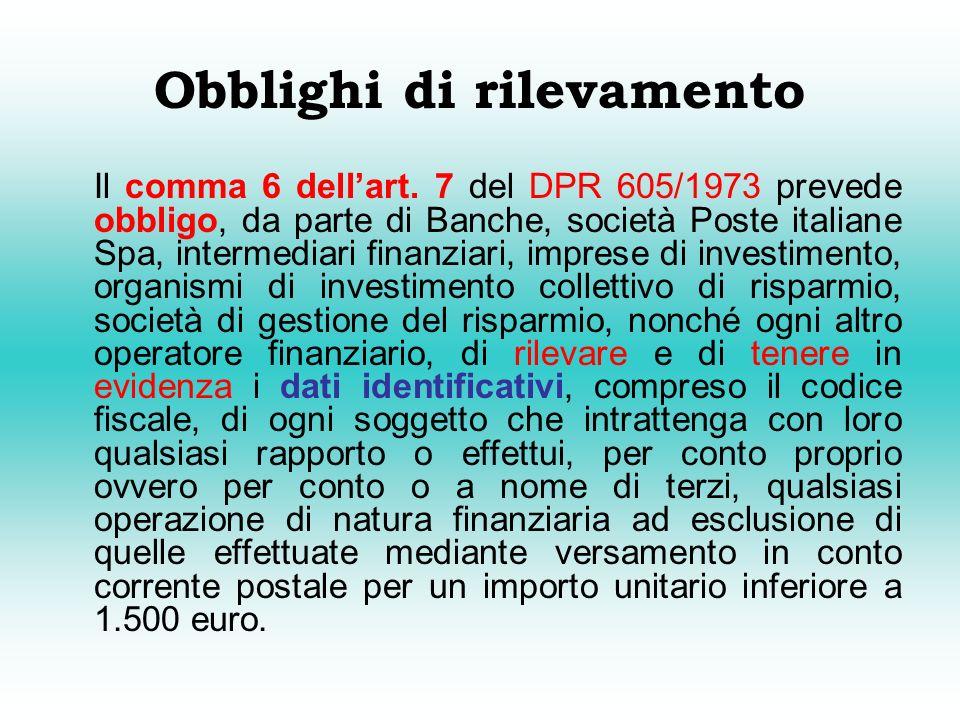 Obblighi di rilevamento Il comma 6 dellart.