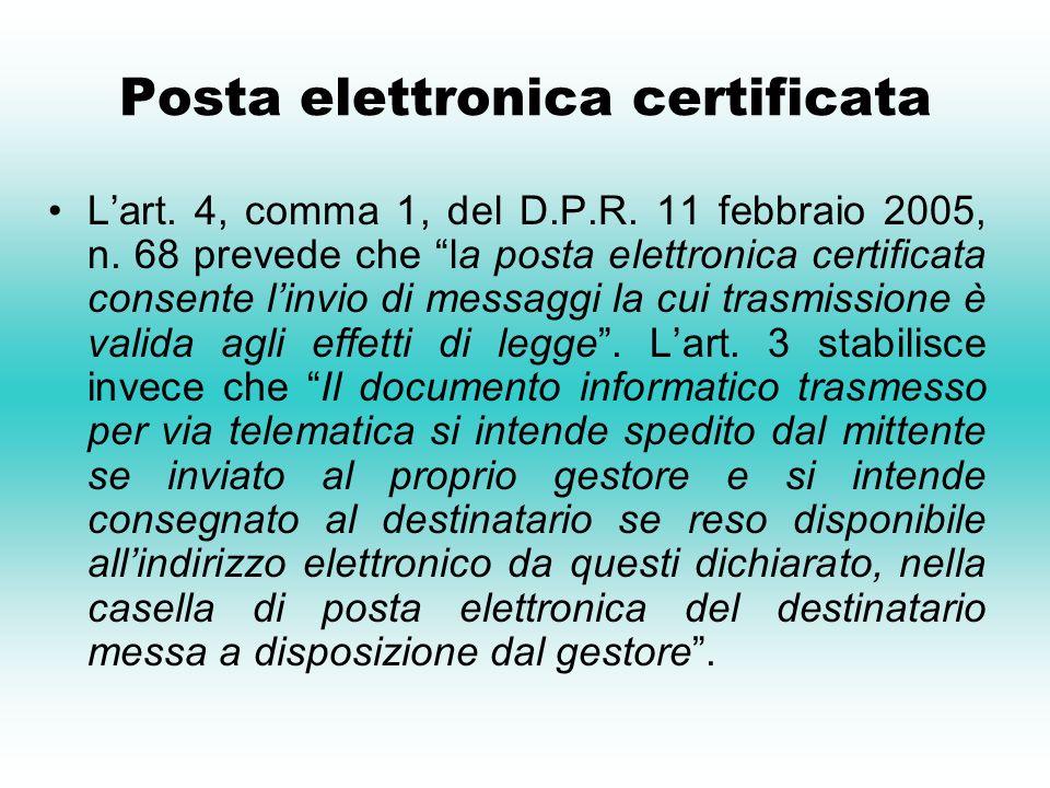 Posta elettronica certificata Lart.4, comma 1, del D.P.R.