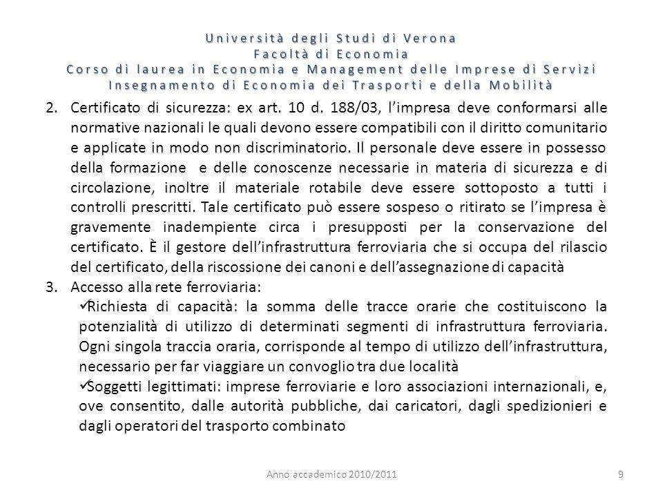 9 Università degli Studi di Verona Facoltà di Economia Corso di laurea in Economia e Management delle Imprese di Servizi Insegnamento di Economia dei Trasporti e della Mobilità Anno accademico 2010/2011 2.Certificato di sicurezza: ex art.