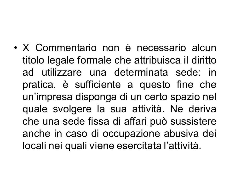X Commentario non è necessario alcun titolo legale formale che attribuisca il diritto ad utilizzare una determinata sede: in pratica, è sufficiente a