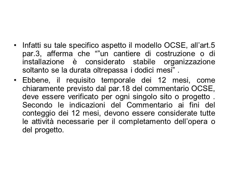 Infatti su tale specifico aspetto il modello OCSE, allart.5 par.3, afferma che un cantiere di costruzione o di installazione è considerato stabile org