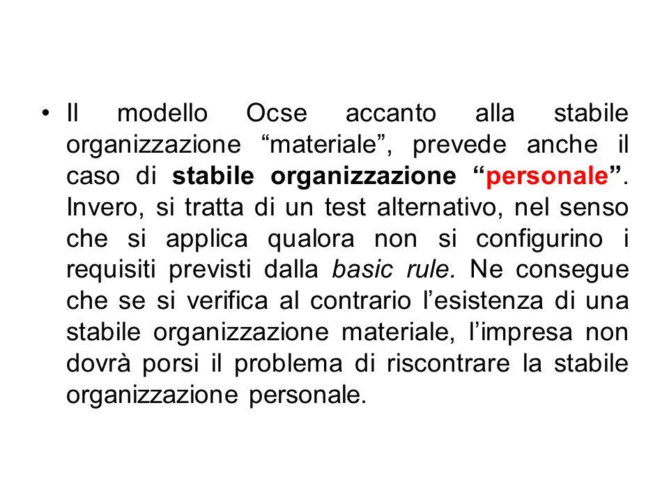 Il modello Ocse accanto alla stabile organizzazione materiale, prevede anche il caso di stabile organizzazione personale. Invero, si tratta di un test