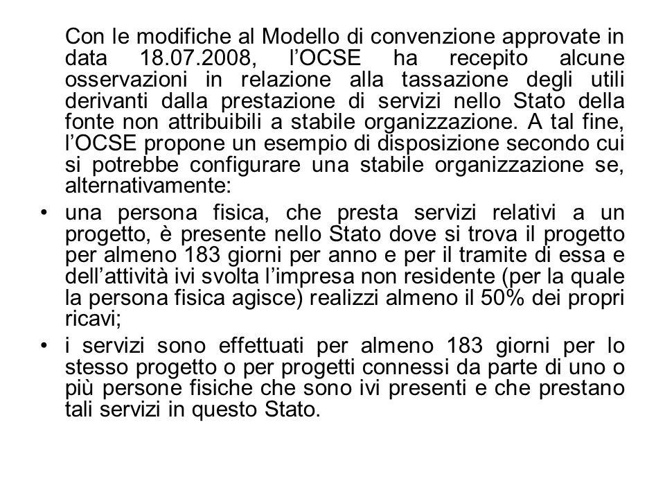 Con le modifiche al Modello di convenzione approvate in data 18.07.2008, lOCSE ha recepito alcune osservazioni in relazione alla tassazione degli util