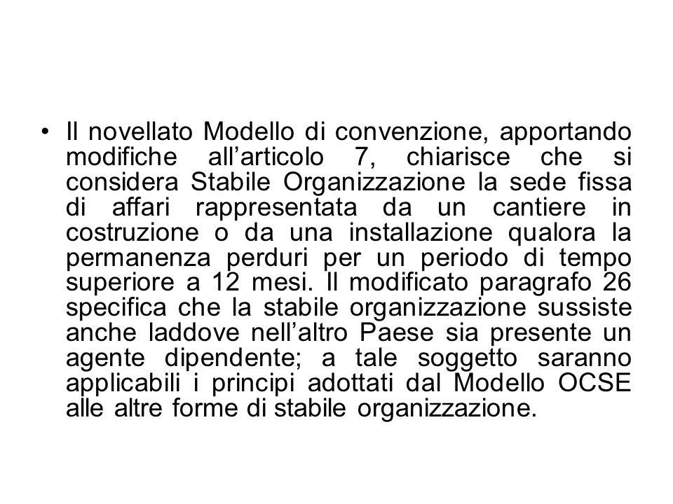 Il novellato Modello di convenzione, apportando modifiche allarticolo 7, chiarisce che si considera Stabile Organizzazione la sede fissa di affari rap