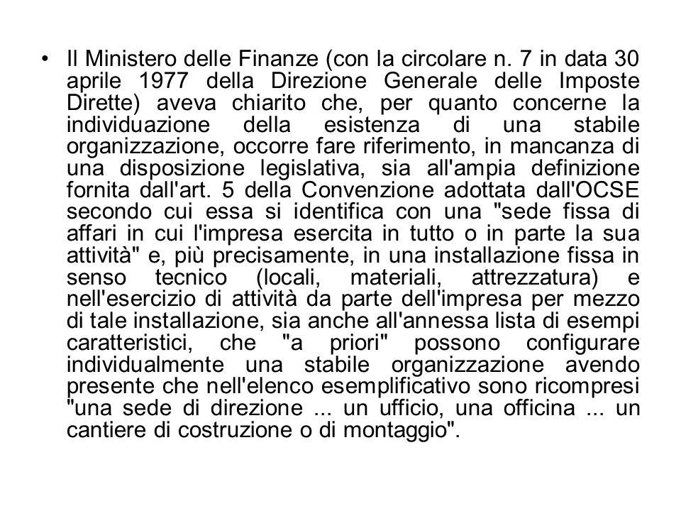 Il Ministero delle Finanze (con la circolare n. 7 in data 30 aprile 1977 della Direzione Generale delle Imposte Dirette) aveva chiarito che, per quant