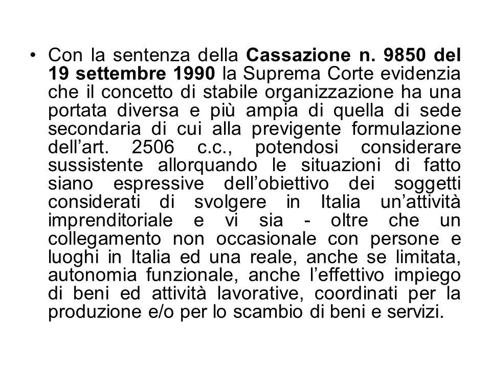 Con la sentenza della Cassazione n. 9850 del 19 settembre 1990 la Suprema Corte evidenzia che il concetto di stabile organizzazione ha una portata div