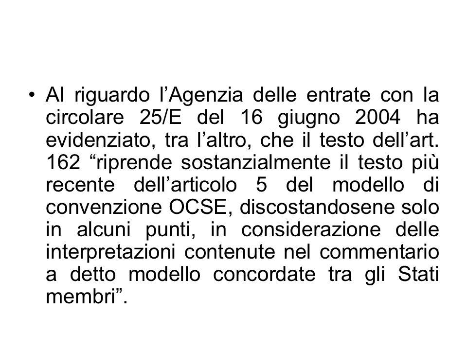 Al riguardo lAgenzia delle entrate con la circolare 25/E del 16 giugno 2004 ha evidenziato, tra laltro, che il testo dellart. 162 riprende sostanzialm