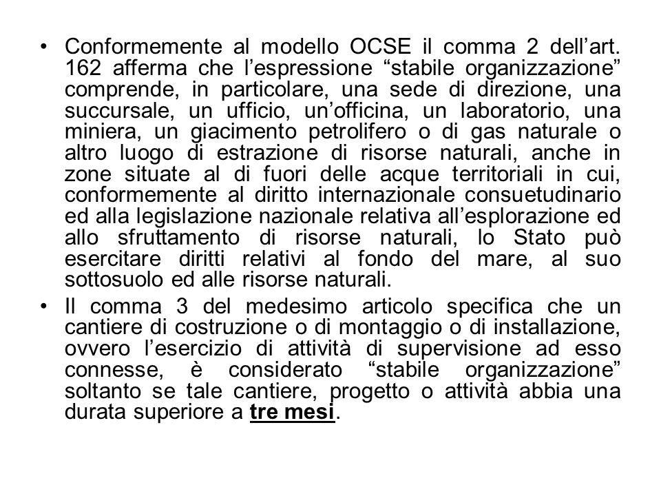 Conformemente al modello OCSE il comma 2 dellart. 162 afferma che lespressione stabile organizzazione comprende, in particolare, una sede di direzione