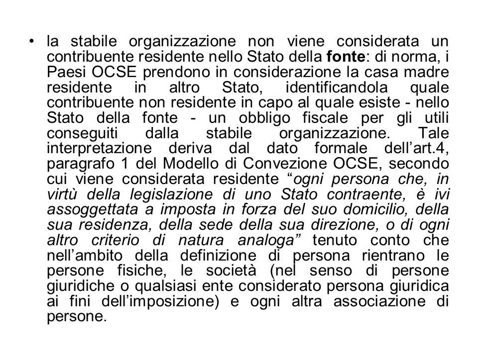 la stabile organizzazione non viene considerata un contribuente residente nello Stato della fonte: di norma, i Paesi OCSE prendono in considerazione l