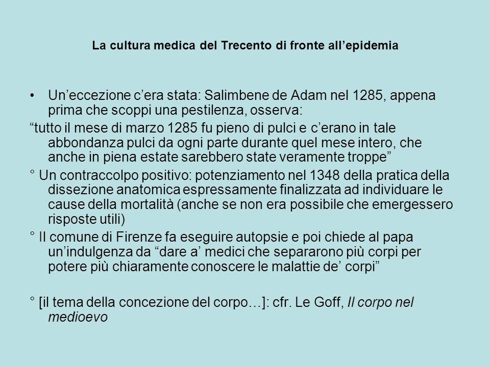La cultura medica del Trecento di fronte allepidemia Uneccezione cera stata: Salimbene de Adam nel 1285, appena prima che scoppi una pestilenza, osser