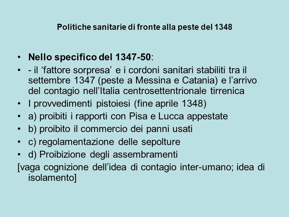 Politiche sanitarie di fronte alla peste del 1348 Nello specifico del 1347-50: - il fattore sorpresa e i cordoni sanitari stabiliti tra il settembre 1
