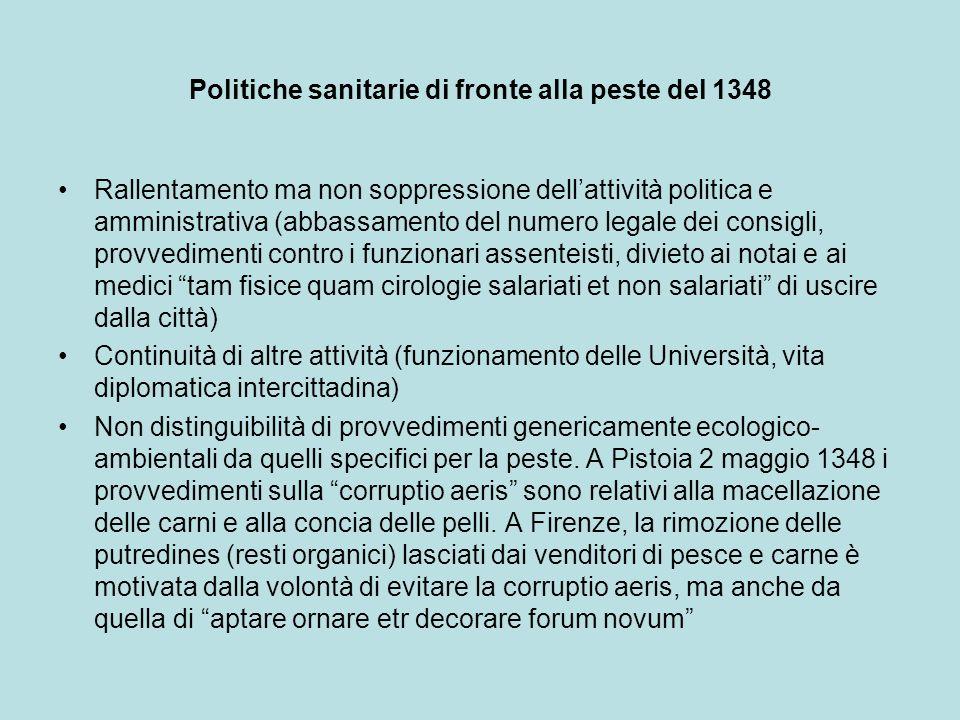 Politiche sanitarie di fronte alla peste del 1348 Rallentamento ma non soppressione dellattività politica e amministrativa (abbassamento del numero le