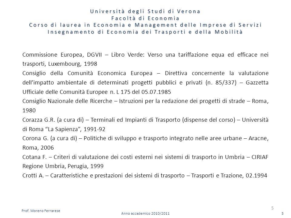 Università degli Studi di Verona Facoltà di Economia Corso di laurea in Economia e Management delle Imprese di Servizi Insegnamento di Economia dei Tr