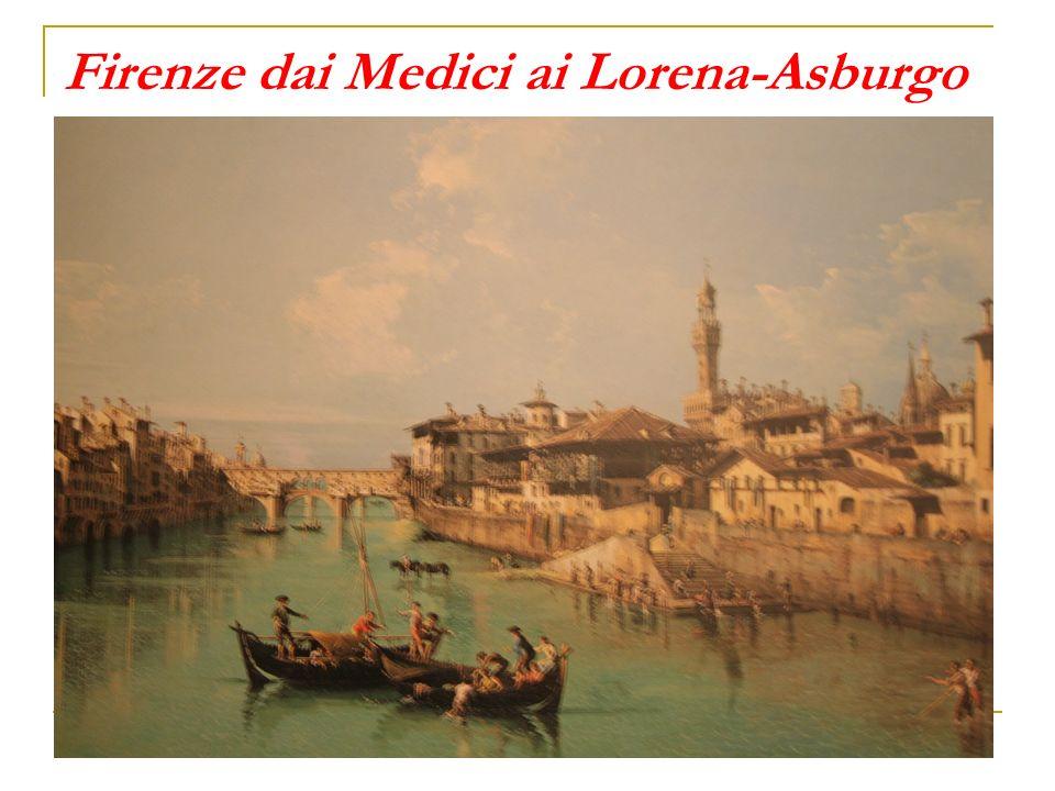 Firenze dai Medici ai Lorena-Asburgo