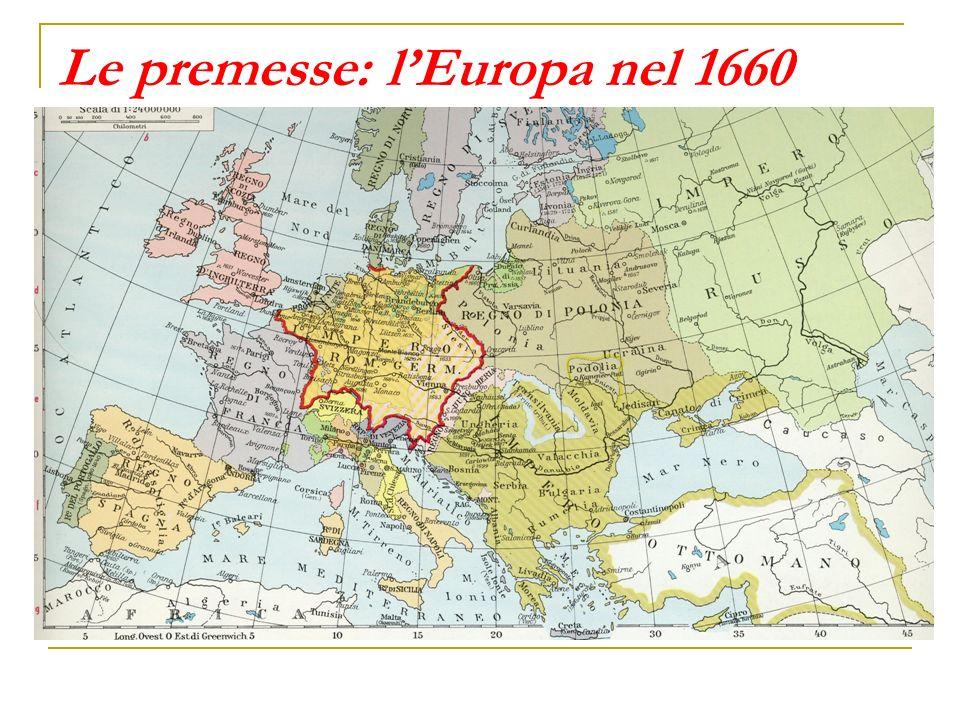 Le premesse: lEuropa nel 1660