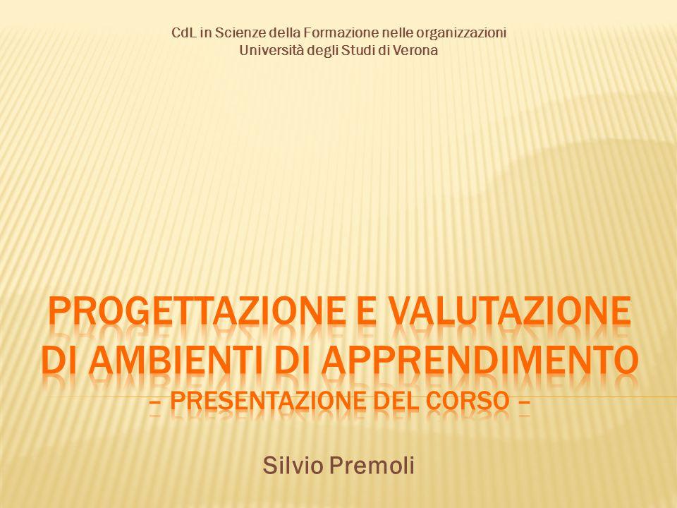 CdL in Scienze della Formazione nelle organizzazioni Università degli Studi di Verona Silvio Premoli