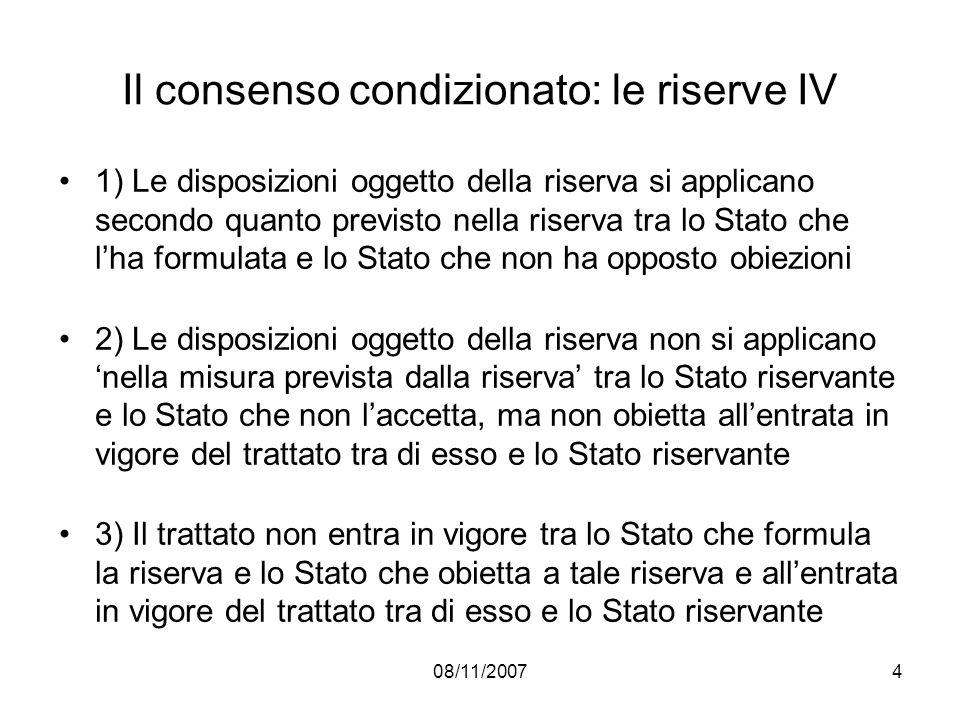 08/11/200715 Le cause di invalidità dei trattati V 2) Violazione manifesta di una norma interna sulla stipulazione di trattati di importanza fondamentale può invalidare il trattato (art.
