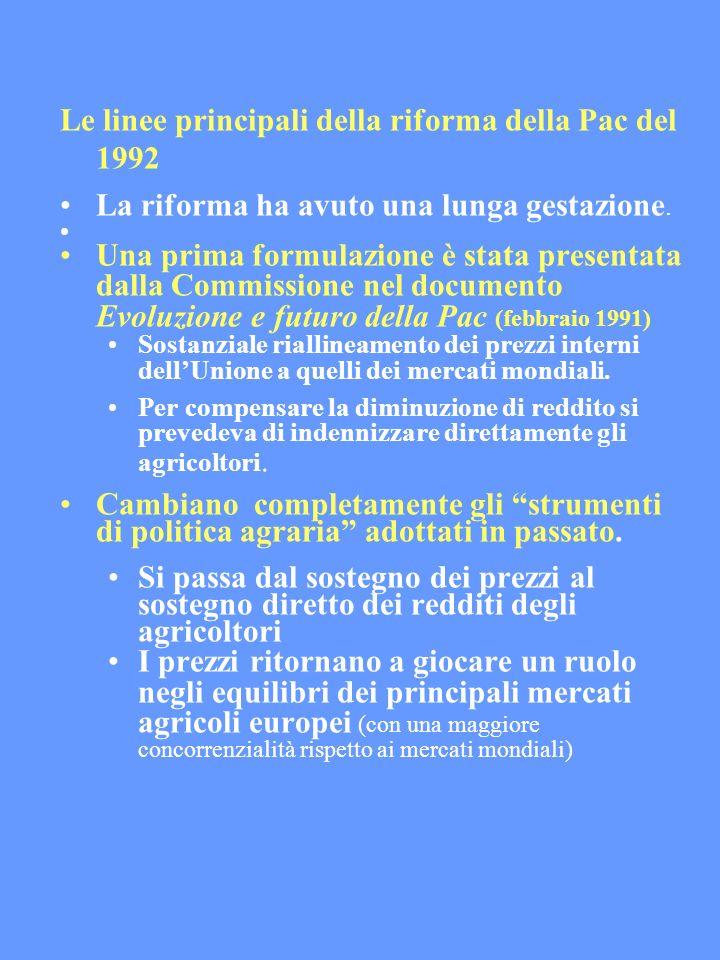 Le linee principali della riforma della Pac del 1992 La riforma ha avuto una lunga gestazione.
