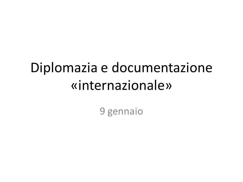 Diplomazia e documentazione «internazionale» 9 gennaio