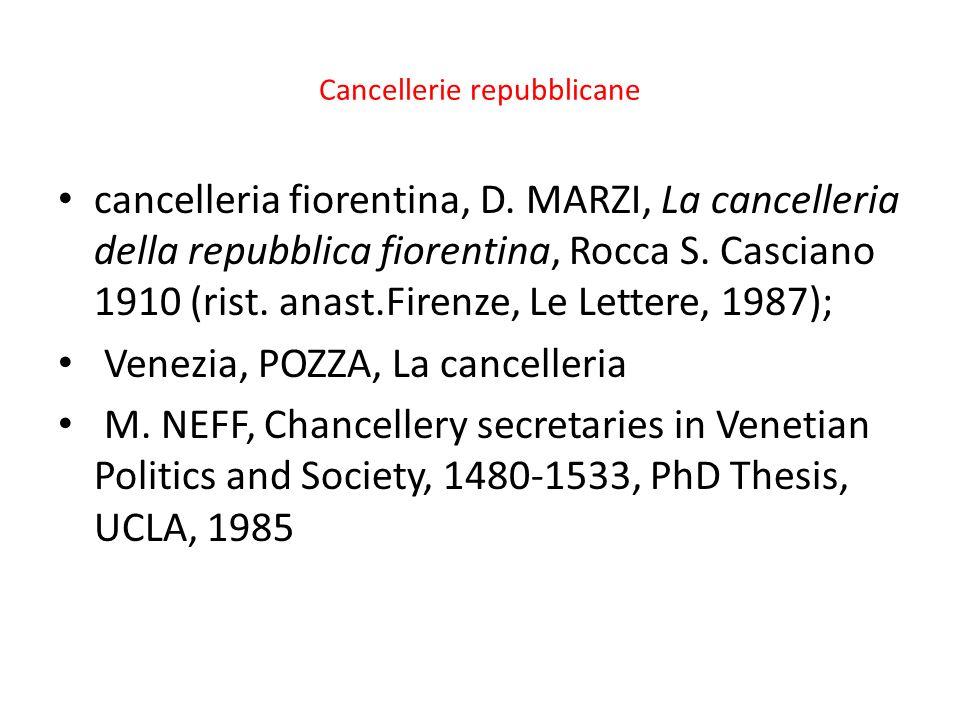 Cancellerie repubblicane cancelleria fiorentina, D. MARZI, La cancelleria della repubblica fiorentina, Rocca S. Casciano 1910 (rist. anast.Firenze, Le