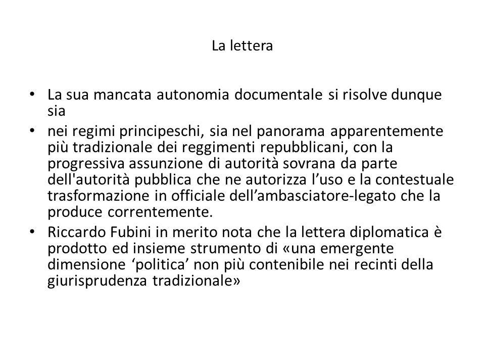 La lettera La sua mancata autonomia documentale si risolve dunque sia nei regimi principeschi, sia nel panorama apparentemente più tradizionale dei re