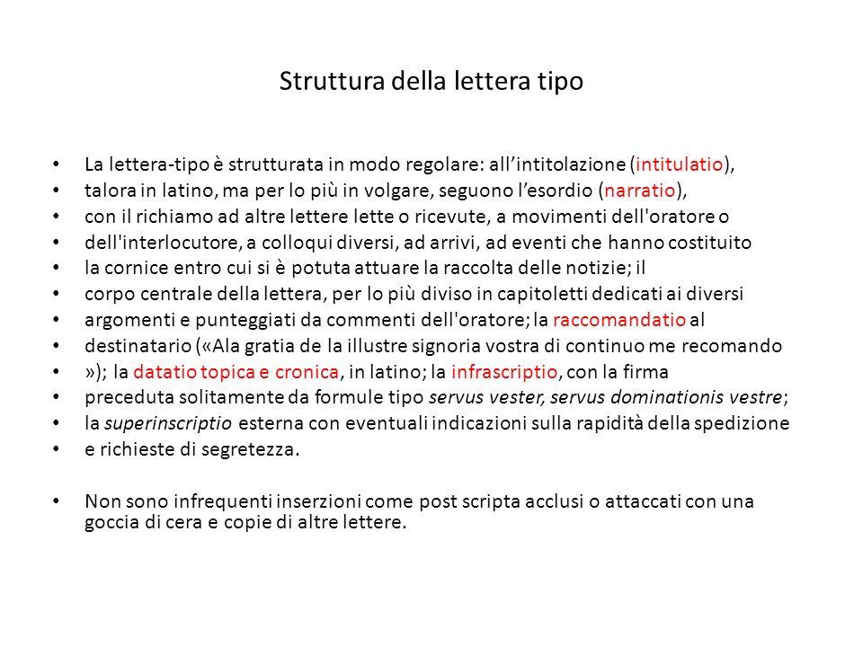 Struttura della lettera tipo La lettera-tipo è strutturata in modo regolare: allintitolazione (intitulatio), talora in latino, ma per lo più in volgar