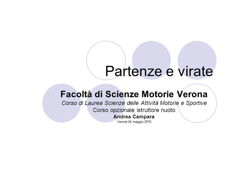Partenze e virate Facoltà di Scienze Motorie Verona Corso di Laurea Scienze delle Attività Motorie e Sportive Corso opzionale istruttore nuoto Andrea
