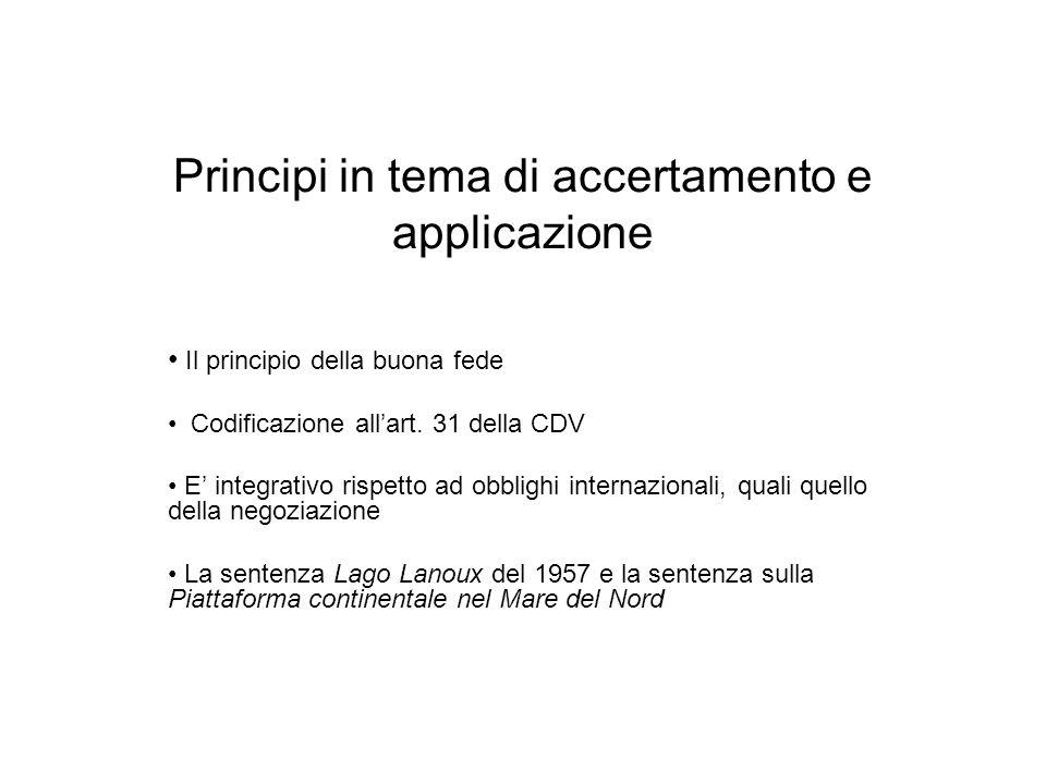 Principi in tema di accertamento e applicazione Il principio della buona fede Codificazione allart. 31 della CDV E integrativo rispetto ad obblighi in