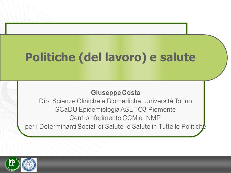 Politiche (del lavoro) e salute Giuseppe Costa Dip.