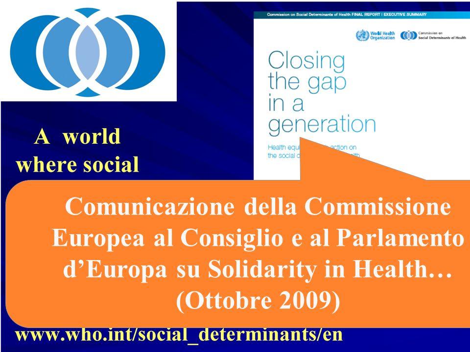 Comunicazione della Commissione Europea al Consiglio e al Parlamento dEuropa su Solidarity in Health… (Ottobre 2009)