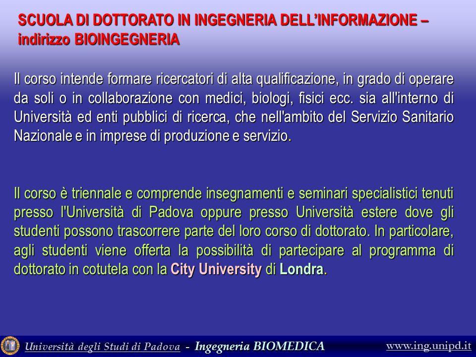Università degli Studi di PadovaUniversità degli Studi di Padova - Ingegneria BIOMEDICA Università degli Studi di Padova www.ing.unipd.it SCUOLA DI DO