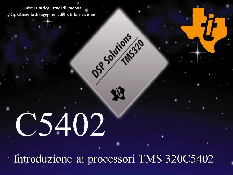 Romanin - Trestino Università degli studi di Padova Capitolo 1, Slide 1 Introduzione ai processori TMS 320C5402 Università degli studi di Padova Dipar