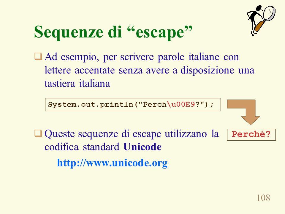 108 Sequenze di escape Ad esempio, per scrivere parole italiane con lettere accentate senza avere a disposizione una tastiera italiana Queste sequenze