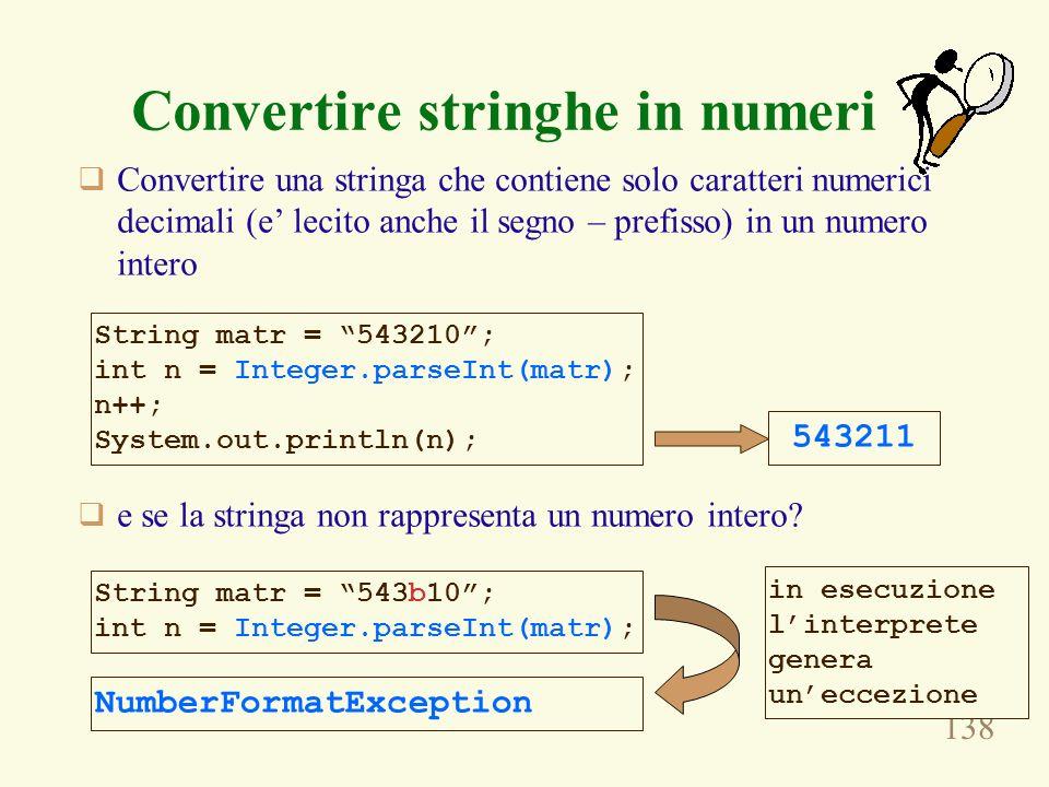 138 Convertire stringhe in numeri Convertire una stringa che contiene solo caratteri numerici decimali (e lecito anche il segno – prefisso) in un nume