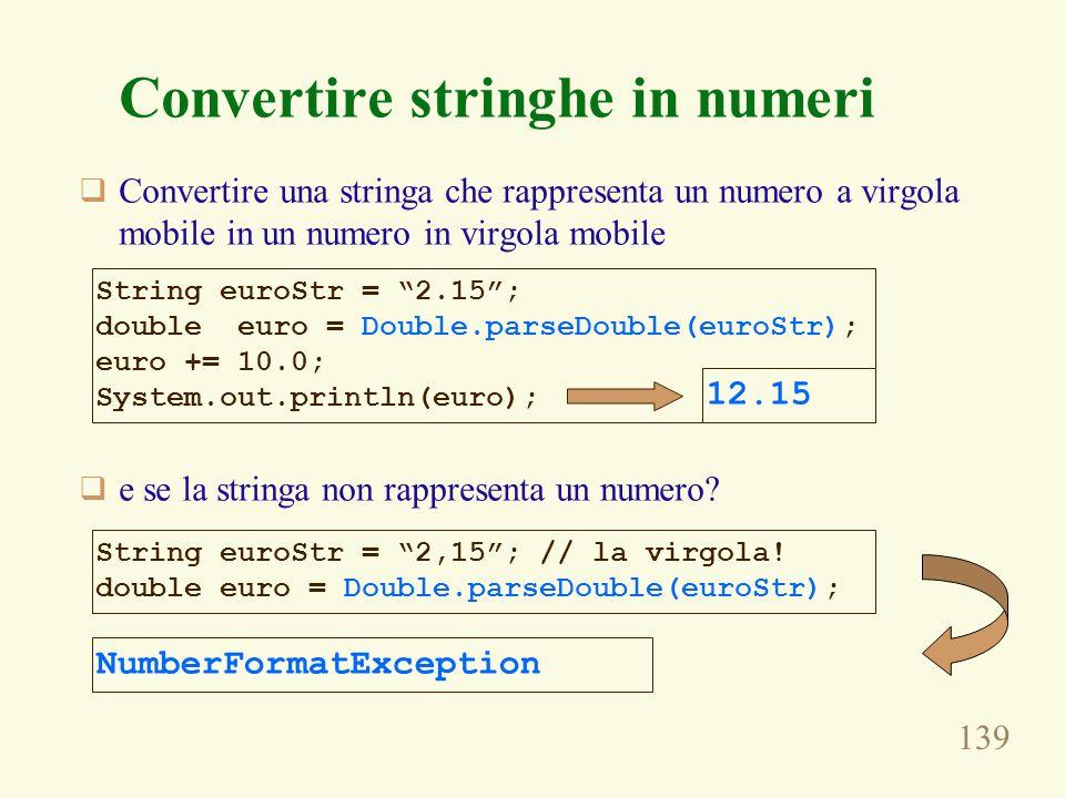 139 Convertire stringhe in numeri Convertire una stringa che rappresenta un numero a virgola mobile in un numero in virgola mobile e se la stringa non