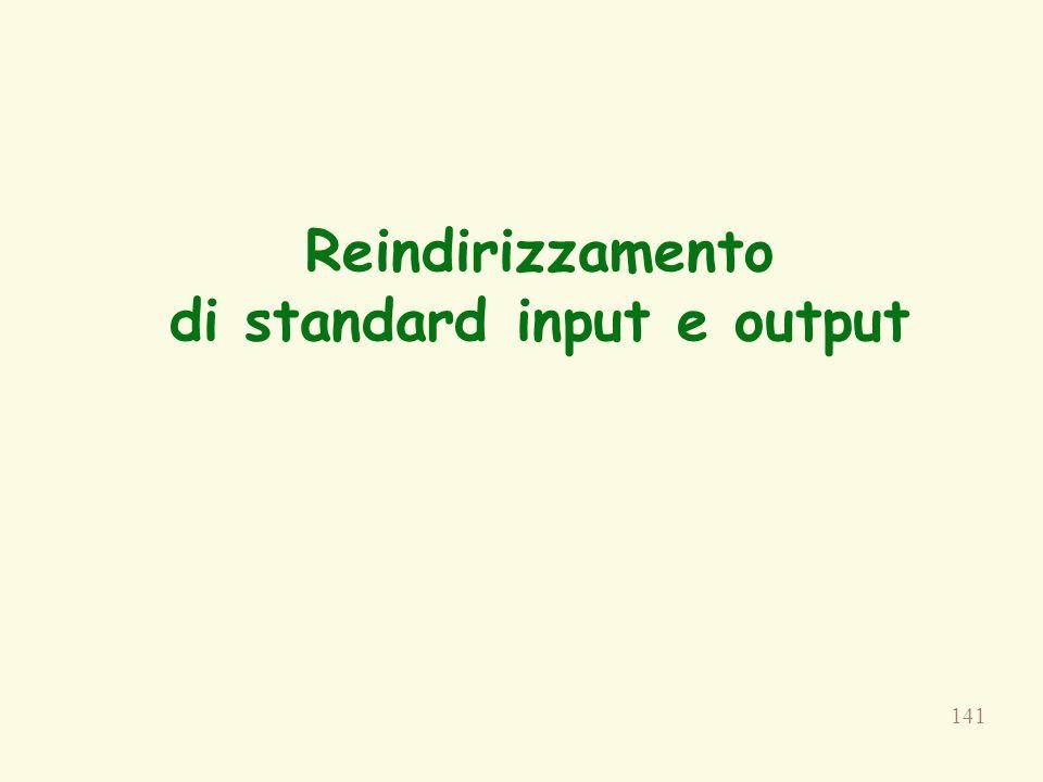 141 Reindirizzamento di standard input e output
