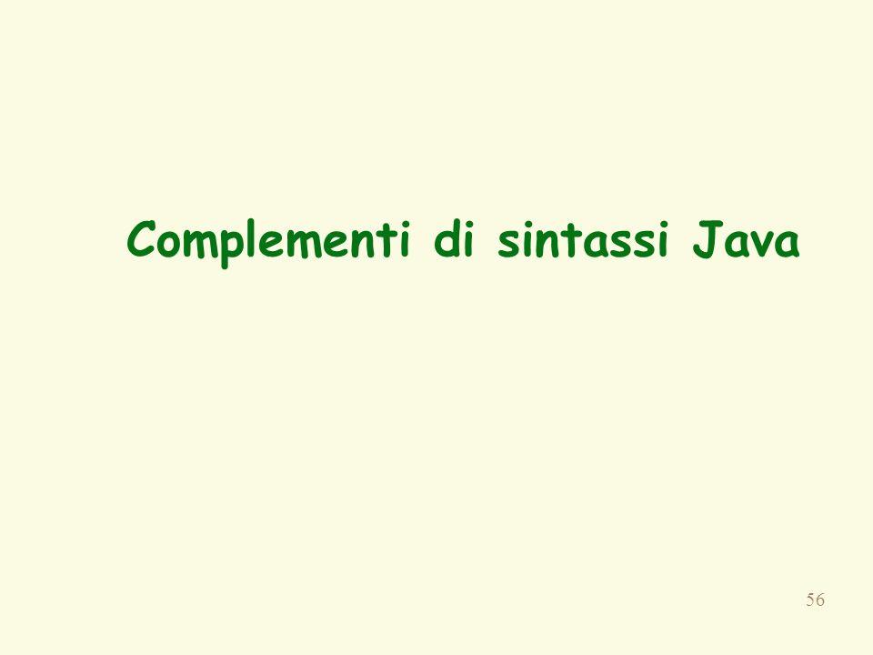 56 Complementi di sintassi Java