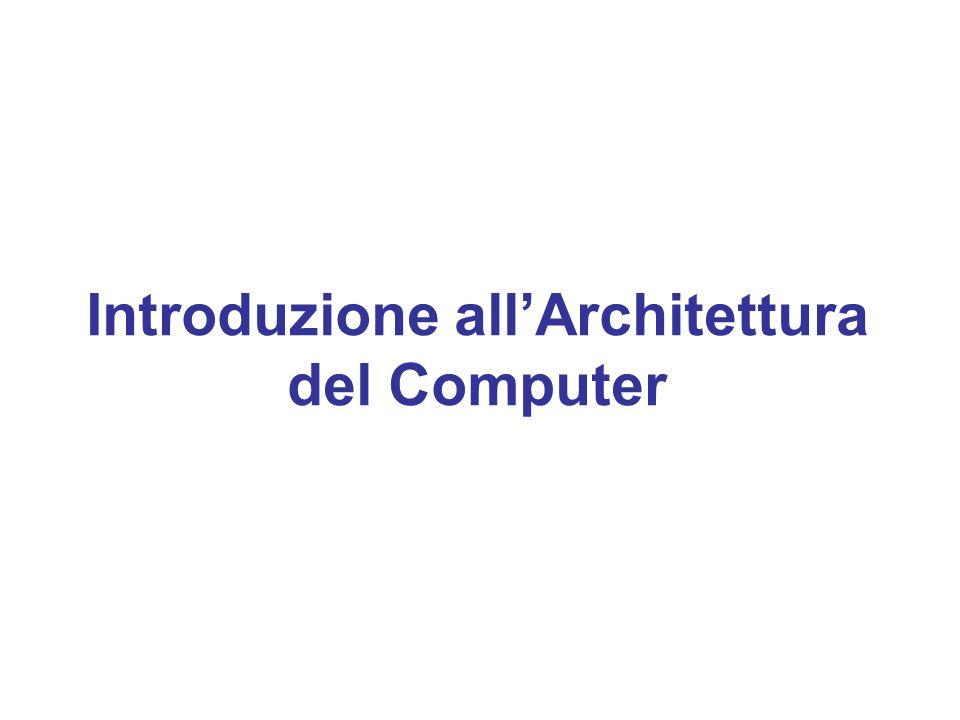 Introduzione allArchitettura del Computer