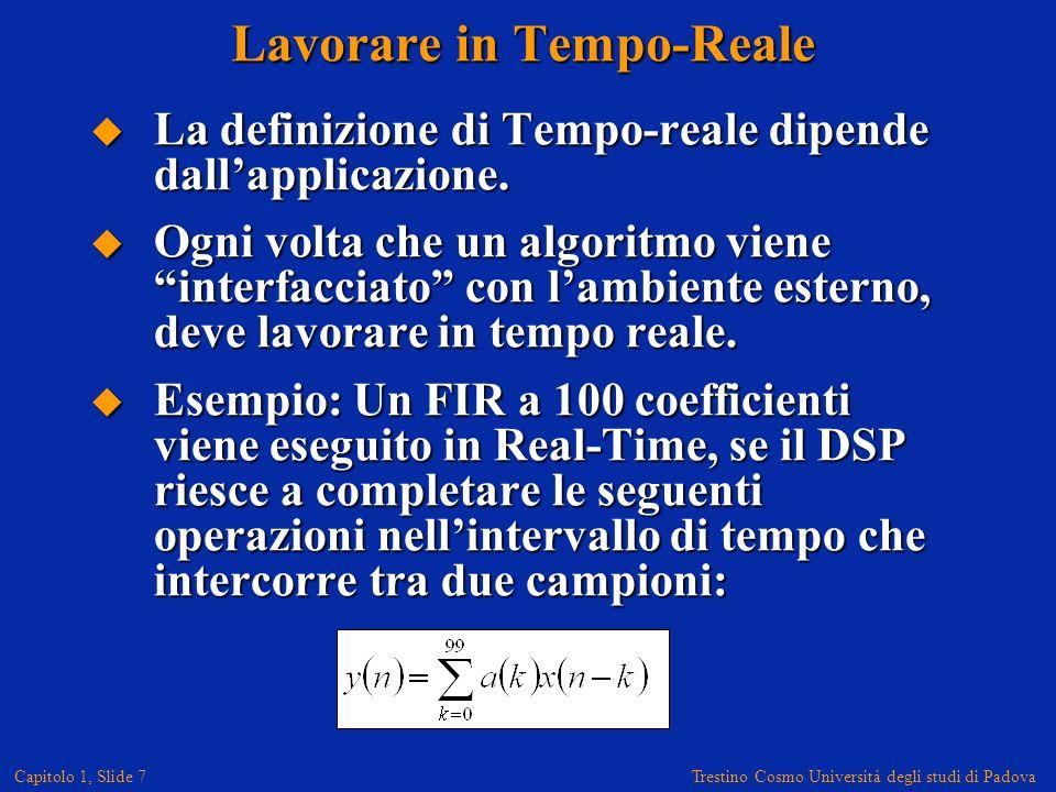 Trestino Cosmo Università degli studi di Padova Capitolo 1, Slide 7 La definizione di Tempo-reale dipende dallapplicazione.
