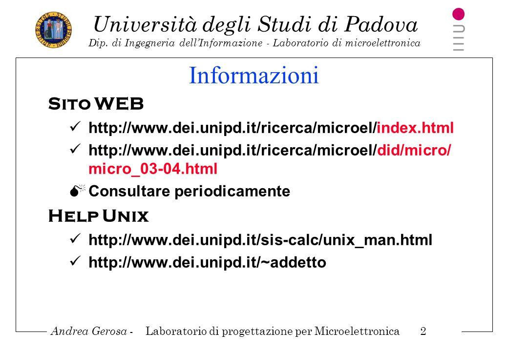 Andrea Gerosa - Laboratorio di progettazione per Microelettronica 2 Università degli Studi di Padova Dip. di Ingegneria dellInformazione - Laboratorio