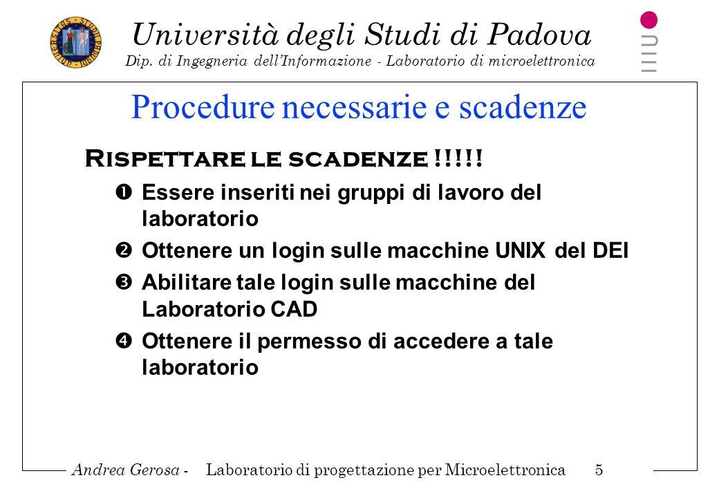 Andrea Gerosa - Laboratorio di progettazione per Microelettronica 5 Università degli Studi di Padova Dip. di Ingegneria dellInformazione - Laboratorio