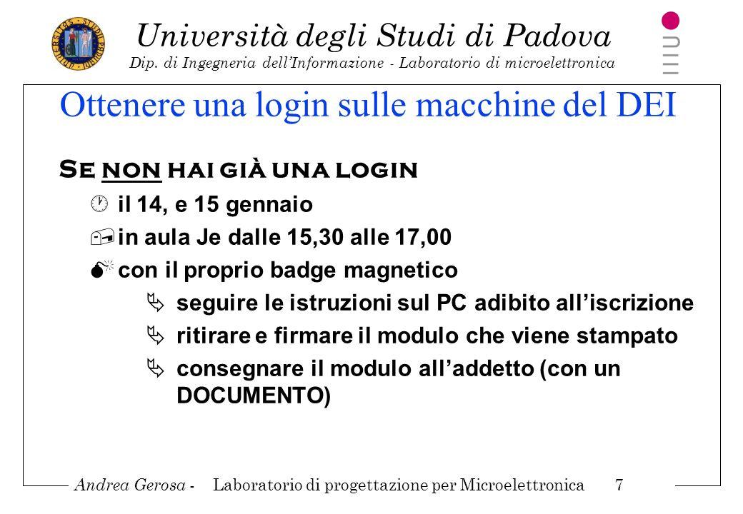 Andrea Gerosa - Laboratorio di progettazione per Microelettronica 7 Università degli Studi di Padova Dip. di Ingegneria dellInformazione - Laboratorio