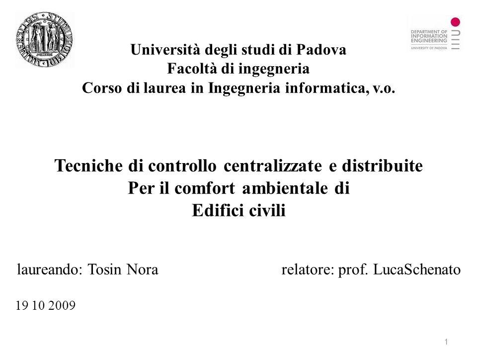 Università degli studi di Padova Facoltà di ingegneria Corso di laurea in Ingegneria informatica, v.o. Tecniche di controllo centralizzate e distribui