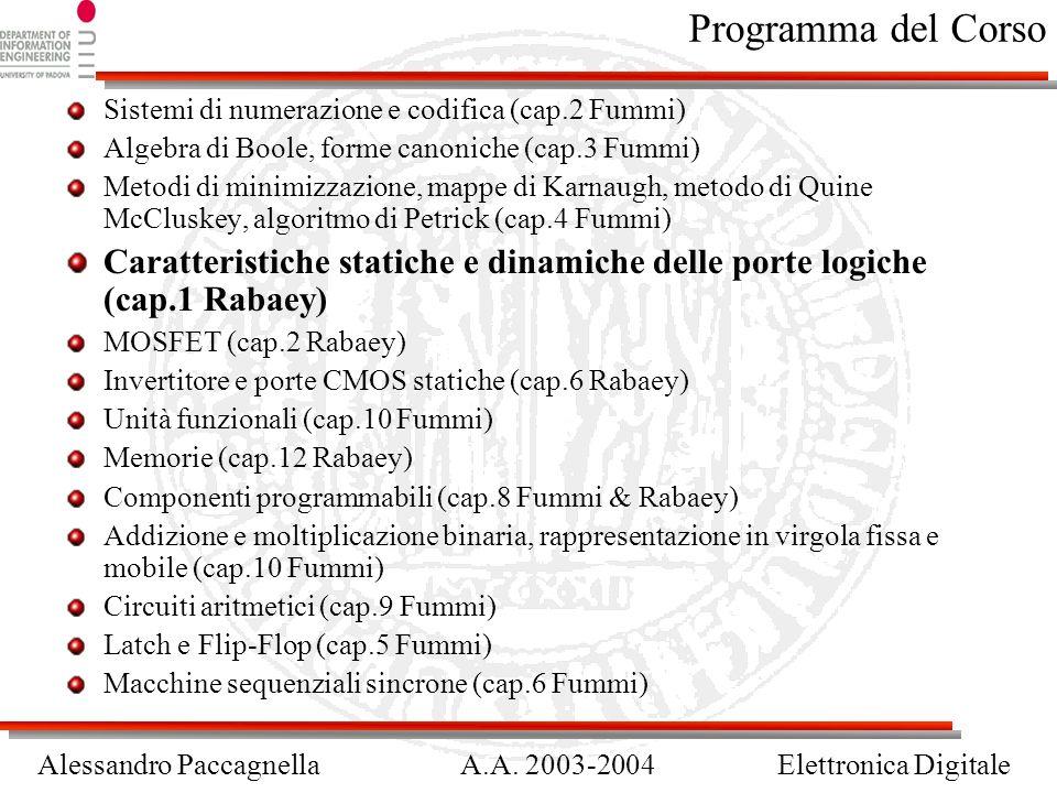 Alessandro PaccagnellaA.A.2003-2004Elettronica Digitale Fattori di merito Da J.Rabaey, A.