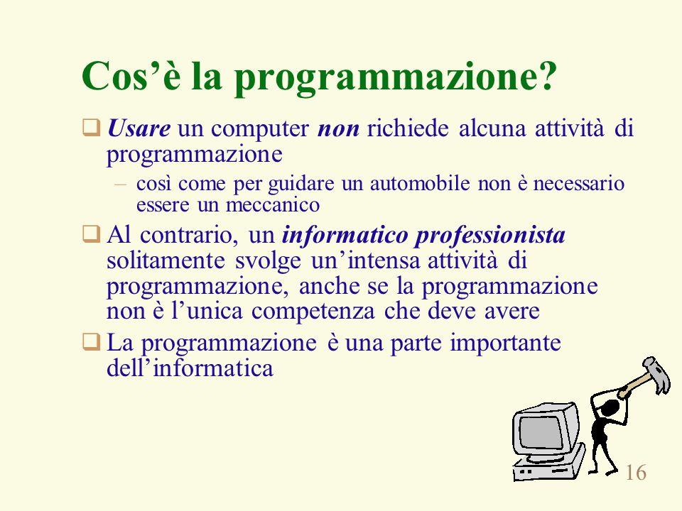 16 Cosè la programmazione.