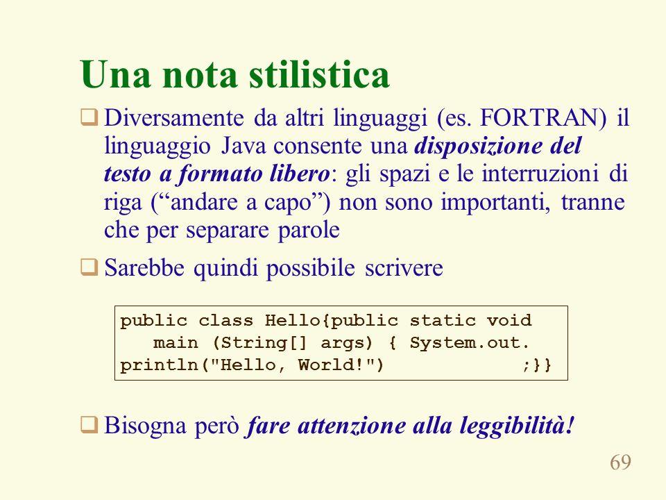 69 Diversamente da altri linguaggi (es.