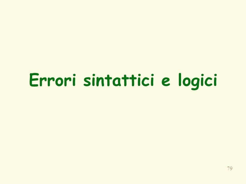 79 Errori sintattici e logici