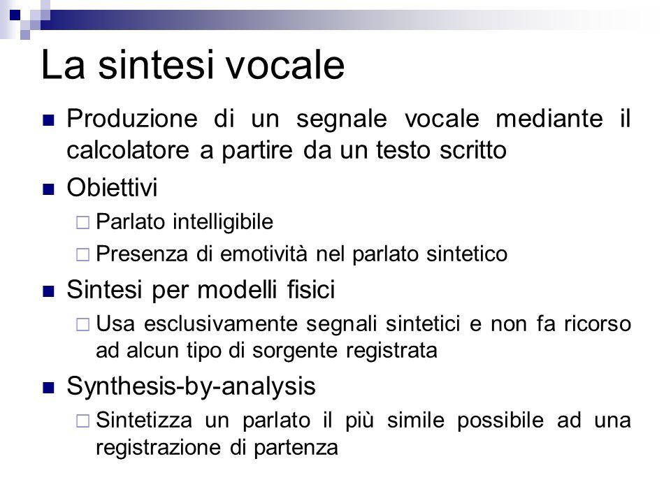 La sintesi vocale Produzione di un segnale vocale mediante il calcolatore a partire da un testo scritto Obiettivi Parlato intelligibile Presenza di em